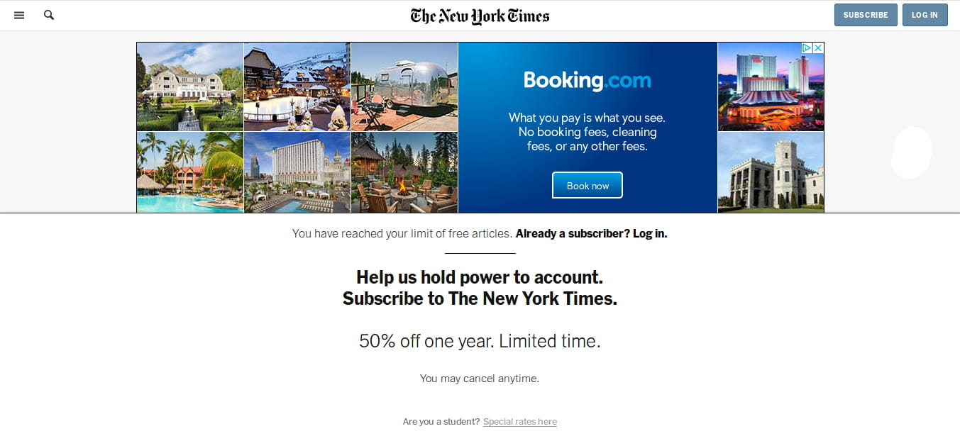 The New York Times. Booking.com. What you pay is what you see see. No booking fees, cleaning fees, or any other fees. You have reached your limit of free articles. Already a subscriber? Log in. Help us hold power to account. Subscribe to The New York TImes. 50% off one year. Limited time. You may cancel anytime. Are you a student? Special rates here.
