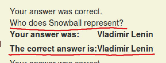 Your answer was correct. Who does Snowball represent? Your answer was: Vladimir Lenin. The correct answer is: Vladimir Lenin.